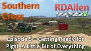 Farming Simulator 17 MP Southern Cross E5 - Getting Ready for Pigs