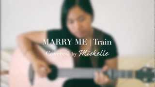Train - Marry Me (Cover by Michelle Lam)