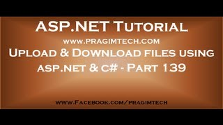 How to upload and download files using asp net and c#   Part 139