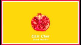 Chit Chat - Beach Weather (Lyrics)