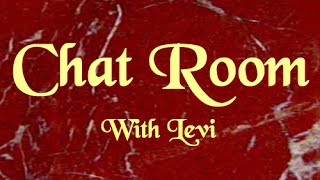 Teachings from our Chat Room with Levi - Doctrine of Godliness Part 2 (Long Version no music)