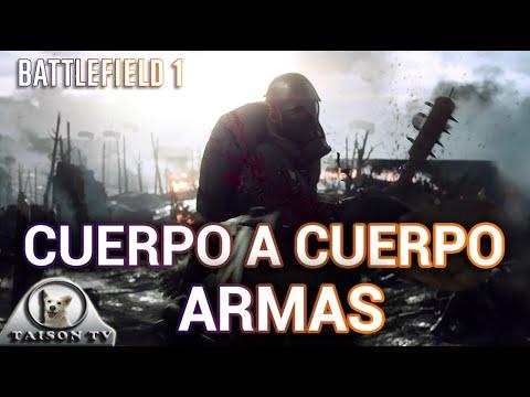 watch Battlefield 1 Armas cuerpo a cuerpo, mazos, hachas, cuchillos...
