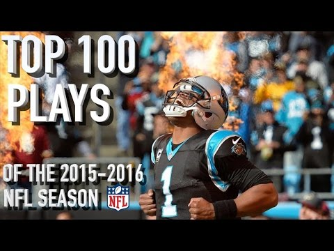 Top 100 Plays of the 15 16 NFL Season