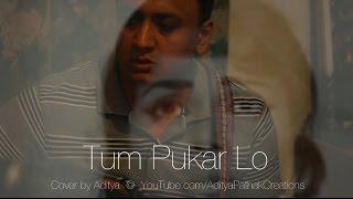 Tum Pukar Lo - Cover by Aditya (2010)