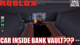 Roblox: JailBreak: Put a Car INSIDE BANK VAULT??!! | Jailbreak Myths Ep2