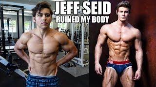 Jeff Seid Ruined My Body