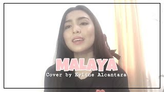 MALAYA (Cover) by Kyline Alcantara