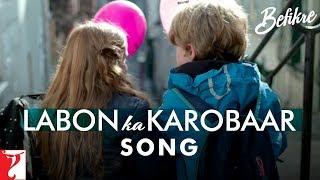 Labon Ka Karobaar - Song | Befikre | Ranveer Singh | Vaani Kapoor | Papon