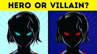 Are You a Villain or a Hero?