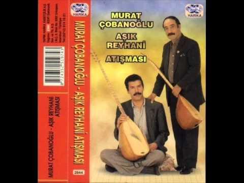 Aşık Murat Cobanoglu Aşık Reyhani Atısması A&B Full