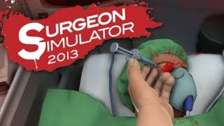 Surgeon Simulator 2013 | Part 1 | I'M A DOCTOR!!