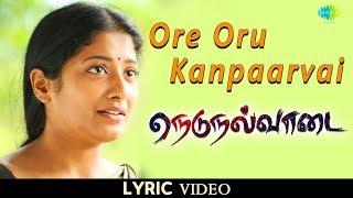 Ore Oru Kanpaarvai - Lyric Video | Vairamuthu | Jose Franklin | Selvakannan | நெடுநல்வாடை | HD Song