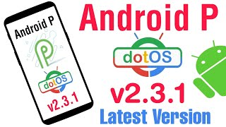 dotOs v2.3.1 Latest OTA update   Finally Official Android P Rom