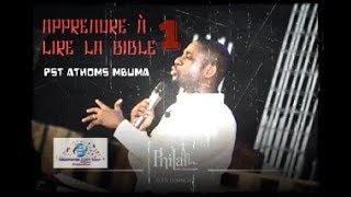 Pasteur Athoms Mbuma - Apprendre à lire sa Bibile 1