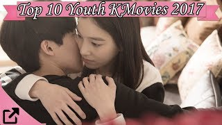 Top 10 Youth Korean Movies 2017 (All The Time)