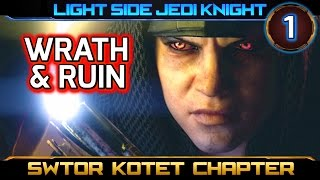 SWTOR Knights of the Eternal Throne ► CHAPTER 1, Wrath and Ruin - Light Side Jedi Knight