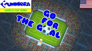 Go For The Goal ~ World Cup North-American Song ~ Versão Norte-Americana