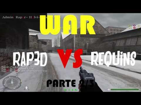WAR   RAP3D vs REQUINS   parte 2/3 ● COD 1
