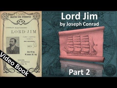 Part 2 - Lord Jim Audiobook by Joseph Conrad (Chs 07-12)