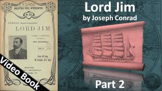 Part 2 - Lord Jim Audiobook by Joseph Conrad (Chs 07-12)