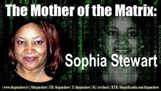 Meet the Mother of the Matrix - Sophia Stewart