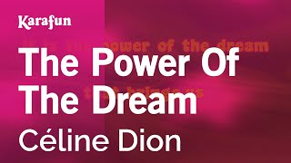 Karaoke The Power Of The Dream - Céline Dion *