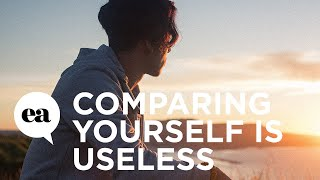 Comparing Yourself Is Useless: Love Life 2013