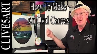 Make an oval Canvas | Acrylic painting for beginners | #clive5art