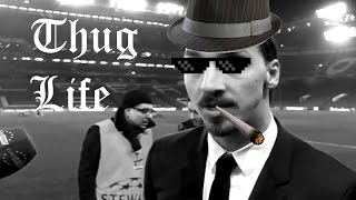Zlatan Ibrahimovic - Thug Life Compilation (Part 3) HD