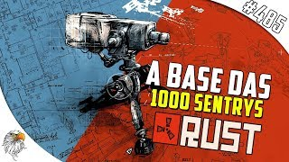 RUST - RAIDAMOS A CASA DAS 1000 SENTRYS #485
