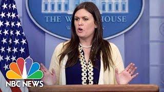 White House Press Secretary Sarah Huckabee Sanders Press Briefing | NBC News