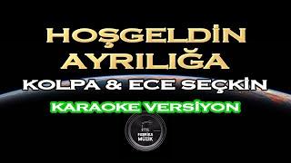 Kolpa ft. Ece Seçkin - Hoşgeldin Ayrılığa Karaoke