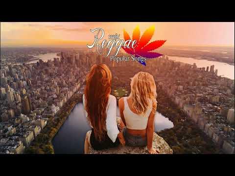 🌴 Best Reggae Remix Popular Songs 🌴 Top Reggae International Songs 2019