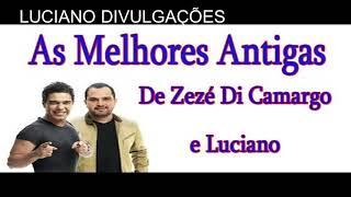 Zezé Di Camargo e Luciano das Antigas ● SÓ as Melhores ●
