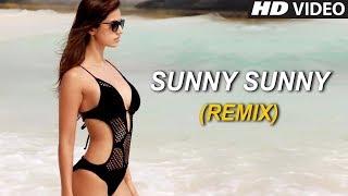 DJ CHETAS - Sunny Sunny (Remix) Ft. Yo Yo Honey Singh [Full Video] | Harshil Palsana Visuals