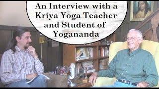 Conversation with Kriya Yoga Teacher and Direct Student of Paramahansa Yogananda