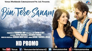Bin Tere Sanam | PROMO | Vipin Sharma, Kashish Vohra | Vocal -Bilal, Bhoomi Trivedi | Love Song 2018