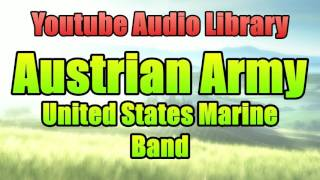 Austrian Army | Youtube Audio Library | Copyright Free Music Songs | United States Marine Band