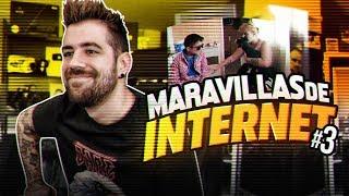 MARAVILLAS DE INTERNET #3