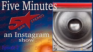 Five Minutes With Five Star Car Stereo Episode2