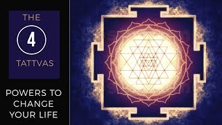 The 4 Tattvas- Powers to Change Your Life