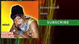 Batoma Kouyaté - Diarabi