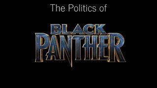 The Politics of Black Panther