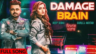 Damage Brain - Deep Sidhu (Official Video) - Gurlej Akhtar - New Punjabi Songs 2019