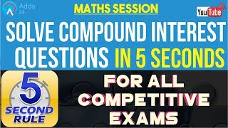 Solve Compound Interest Questions In 5 Seconds For All Competitive Exams | Maths