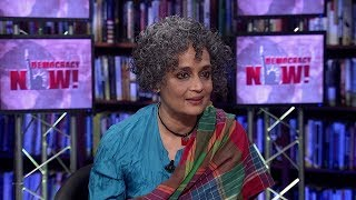 Full Extended Interview: Arundhati Roy on Democracy Now!