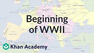 Beginning of World War II | The 20th century | World history | Khan Academy