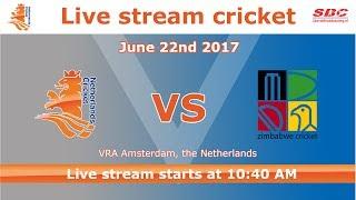 Live stream Dutch Cricket The Netherlands - Zimbabwe 22nd June 2017