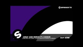 Norman Doray and NERVO ft. Cookie - Something To Believe In (Carl Louis & Martin Danielle Remix)