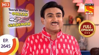 Taarak Mehta Ka Ooltah Chashmah - Ep 2645 - Full Episode - 15th January, 2019
